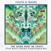 The Gods Must Be Crazy Pitch Black s Hubristic Prayerformance Mix Single