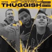 Yates - Thuggish (feat. Ziggy & Louie B Tha Name)