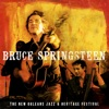 Live at the New Orleans Jazz & Heritage Festival, 2006 (Video Album), Bruce Springsteen