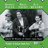 Dewey Balfa, Marc Savoy, & D.L. Menard - J'ai été au bal