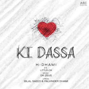 H-Dhami - Ki Dassa feat. Dr Zeus & LittleLox