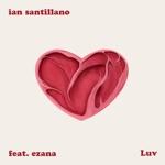 Ian Santillano - Luv (feat. Ezana)