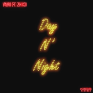VAVO & ZHIKO - Day N' Night