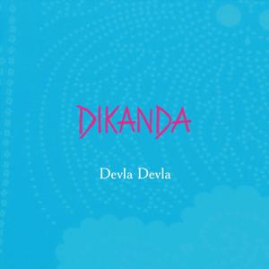 Dikanda - Devla Devla