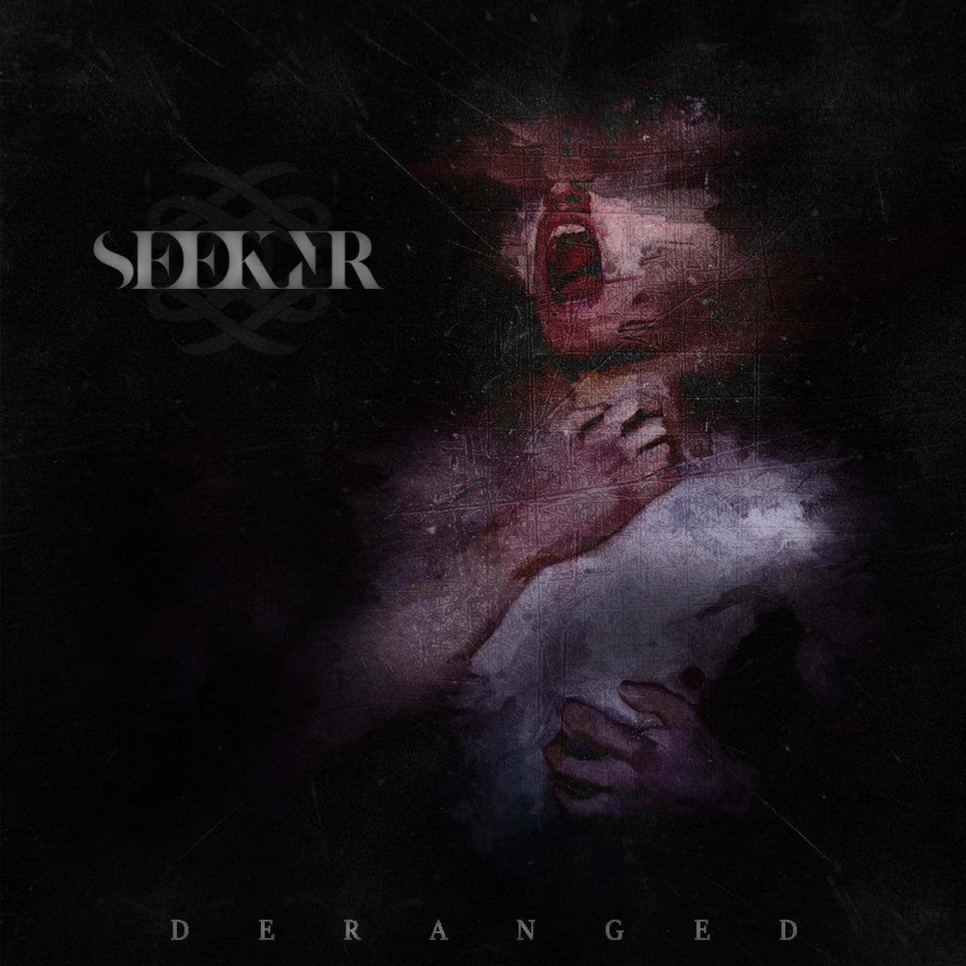 Seeker - Deranged [single] (2020)
