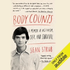 Body Counts: A Memoir of Politics, Sex, Aids, And Survival (Unabridged)