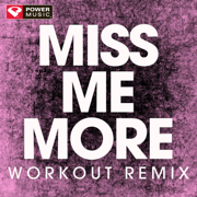 Miss Me More (Extended Workout Remix) - Power Music Workout - Power Music Workout