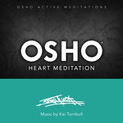Osho Heart Meditation (Osho Active Meditations) [Osho Active Meditations]