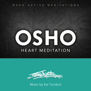 Osho - Osho Heart Meditation (Osho Active Meditations) [Osho Active Meditations]