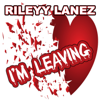 Rileyy Lanez - I'm Leaving artwork