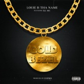 Louie B Tha Name - Gold Bezel (feat. Ill Mc)