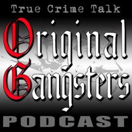 Original Gangsters, a true crime talk podcast Podcast