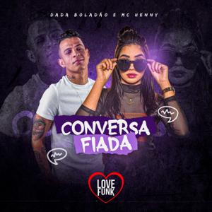 Dadá Boladão & MC Henny - Conversa Fiada