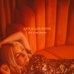Kate Miller-Heidke - This Is Not Forever