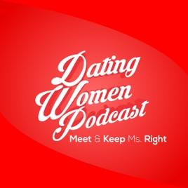 dating advice for women podcasts for women free