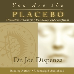 You Are the Placebo Meditation 1 - Revised Edition