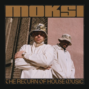 Moksi – The Return of House Music [iTunes Plus AAC M4A]
