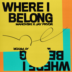 Manovski & Jay Pryor - Where I Belong