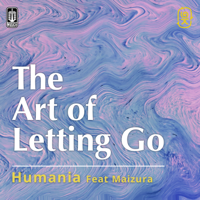 Humania & Maizura - The Art of Letting Go - Single Mp3