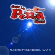 Nuestro Primer Disco / Para Ti - Grupo La Peña Musical - Grupo La Peña Musical