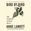 Anne Lamott - Bird by Bird: Some Instructions on Writing and Life (Unabridged)  artwork