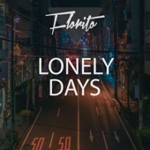 Florito - Lonely Days