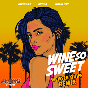 Kybba, Buskilaz & David Jay - Wine so Sweet (Weisser Quiff Remix)