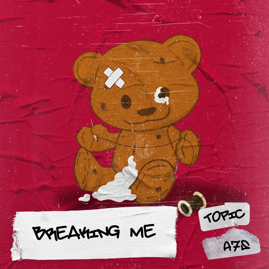 Topic & A7S - Breaking Me - Single