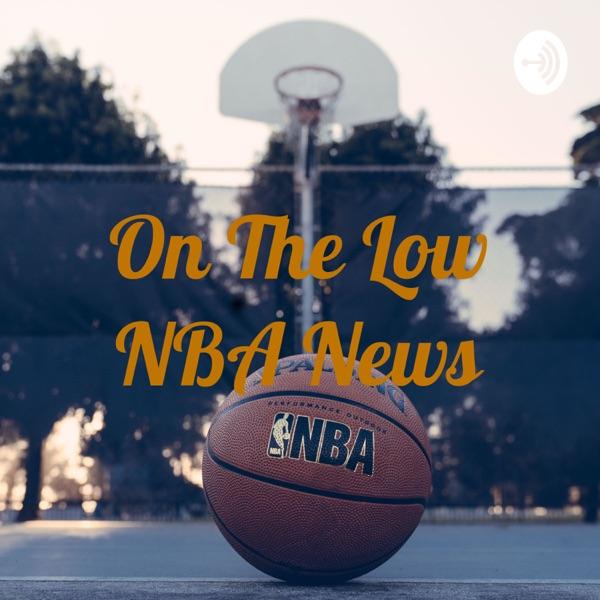 On The Low NBA News