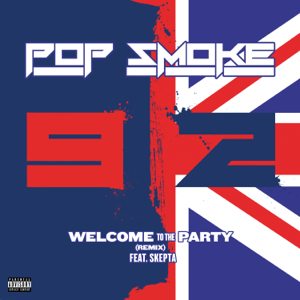 Pop Smoke - Welcome To the Party feat. Skepta [Remix]