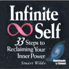 Infinite Self: 33 Steps to Reclaiming Your Inner Power (Unabridged) - Stuart Wilde