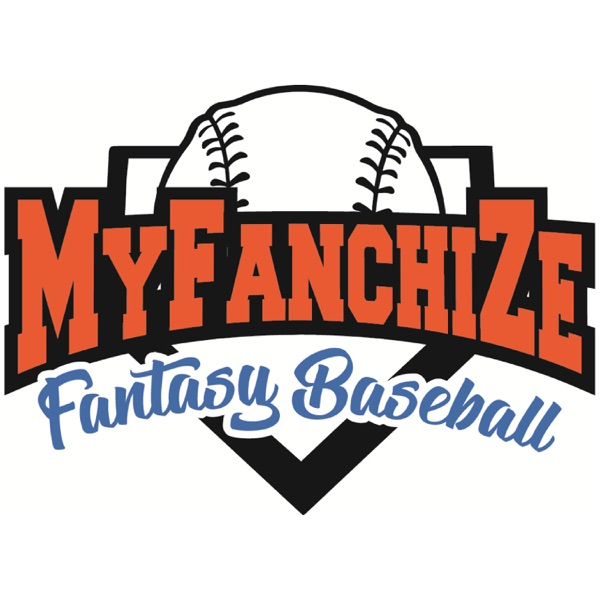 Myfanchize Fantasy Baseball Podcast