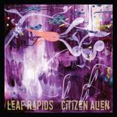 Leaf Rapids - Citizen Alien