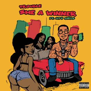 Trouble – She A Winner (feat. City Girls) – Single [iTunes Plus AAC M4A]