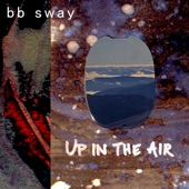 bb sway - Up in the Air