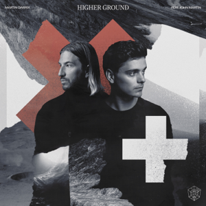 Martin Garrix - Higher Ground feat. John Martin