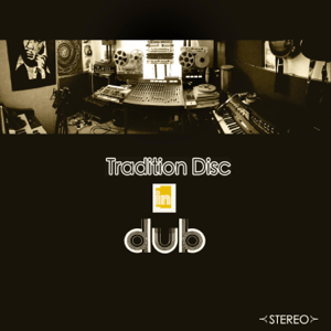 Nat Birchall Meets Al Breadwinner - Tradition Disc in Dub