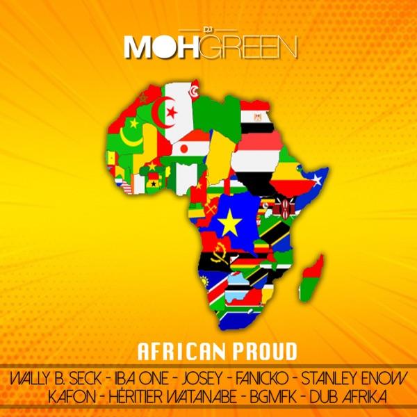African Proud (feat. Wally B. Seck, Josey, Iba one, Fanicko, Kafon, Stanley Enow, BGMFK, Héritier Watanabe & Dub Afrika) - Single