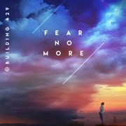 Fear No More - Building 429 - Building 429