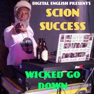 Scion Success - Wicked Go Down
