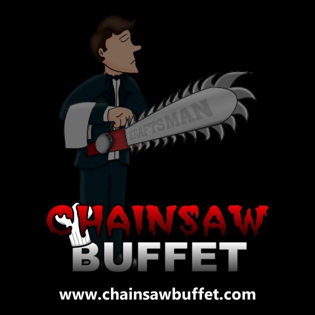 Chainsaw Buffet Podcast de ChainsawBuffet.com en Apple Podcasts