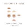 Highlands Worship - Shine Heaven's Light - A Christmas EP