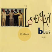 The Legendary Blues Band - Life Of Ease