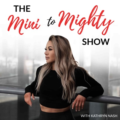 The Mini to Mighty Show