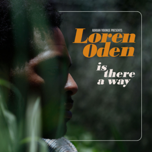 Loren Oden & Adrian Younge - Is There a Way