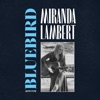Bluebird (Acoustic) - Single, Miranda Lambert