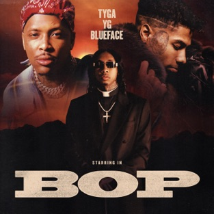 Tyga, YG & Blueface - Bop m4a Free Download