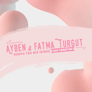 Molped - Dünya Tek Biz İkimiz feat. Ayben & Fatma Turgut [Rap Versiyon]