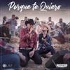 Porque Te Quiero (feat. Luis Alfonso Partida El Yaki) - Single