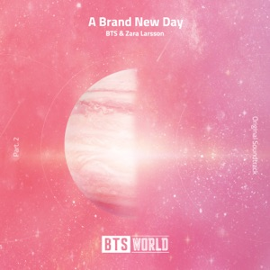BTS & Zara Larsson - A Brand New Day (BTS World Original Soundtrack) [Pt. 2]